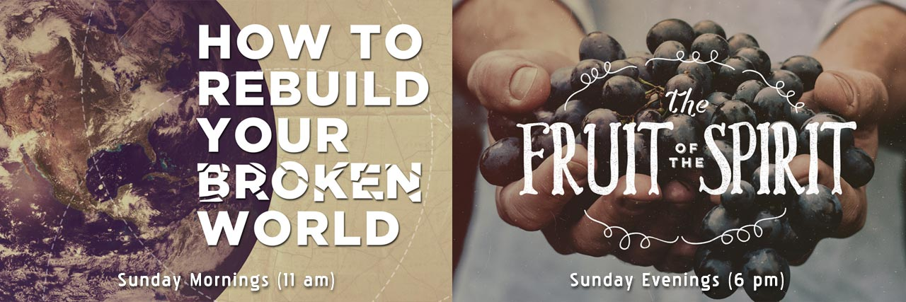 Current Sermon Series - How to Fix Your Broken World, a study in James (AM) The Fruit of the Spirit, a study in Galatians (PM