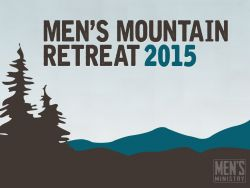 Men's Mountain Retreat 2015