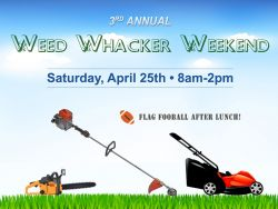Weed Whacker Weekend
