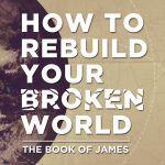How to Rebuild Your Broken World
