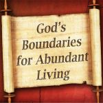 God's Boundaries for Abundant Living