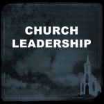 CHURCH LEADERSHIP: Raising the Bar