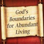God's Boundaries for Abundant Living